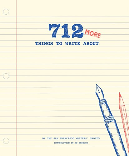 712 More Things to Write About (Journal) By San Francisco Writers Group
