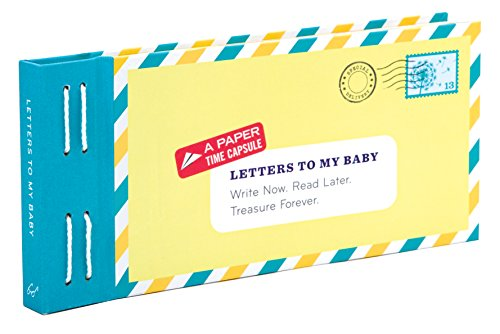 Letters to My Baby: Write Now. Read Later. Treasure Forever. By Lea Redmond