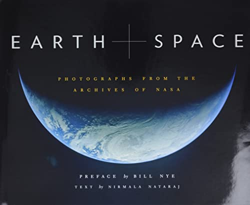 Earth and Space: Photographs from the Archives of NASA By Nirmala Nataraj