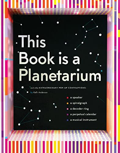 This Book is a Planetarium: And Other Extraordinary Pop-Up Contraptions: (Popup Book for Kids and Adults, Interactive Planetarium Book, Cool Books for Adults) By Kelli Anderson