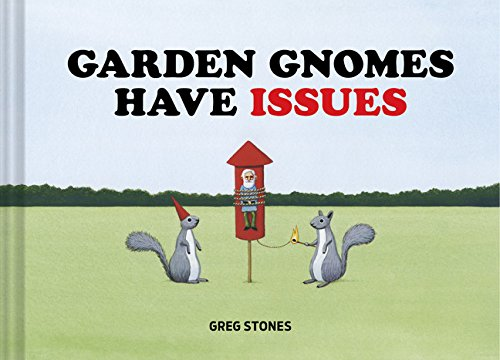 Garden Gnomes Have Issues By Greg Stones