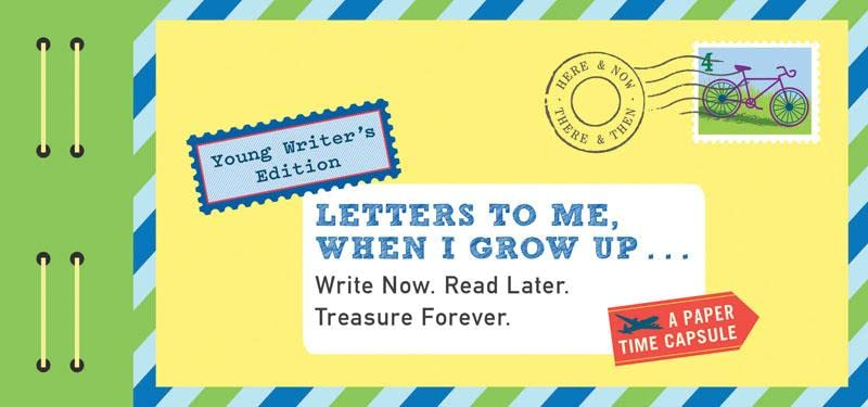 Letters to Me, When I Grow Up: Young Writer's Edition Write Now. Read Later. Treasure Forever. (Letters To My) By Lea Redmond