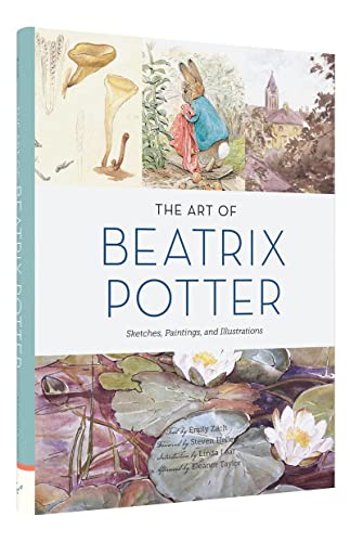 The Art of Beatrix Potter: Sketches, Paintings, and Illustrations By Emily Zach