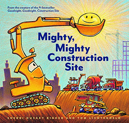 Mighty, Mighty Construction Site By Sherri Duskey Rinker