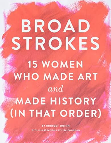 Broad Strokes By Bridget Quinn