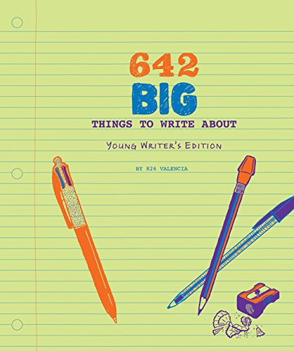 642 Big Things to Write About: Young Writer's Edition von 826 Valencia