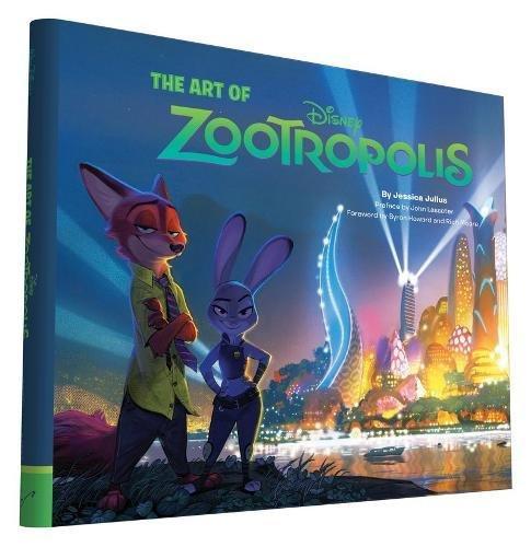 The Art of Zootropolis By Preface by John Lasseter