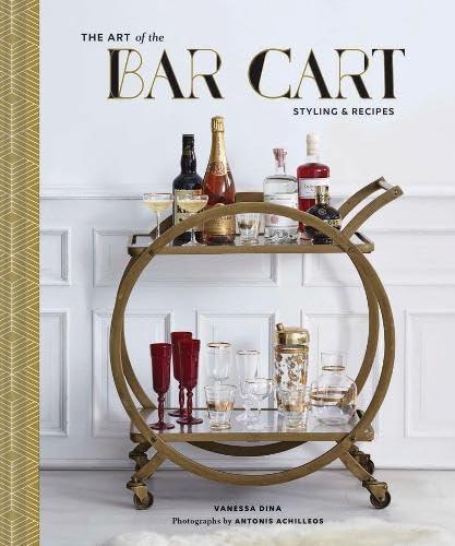 Art of the Bar Cart By Vanessa Dina