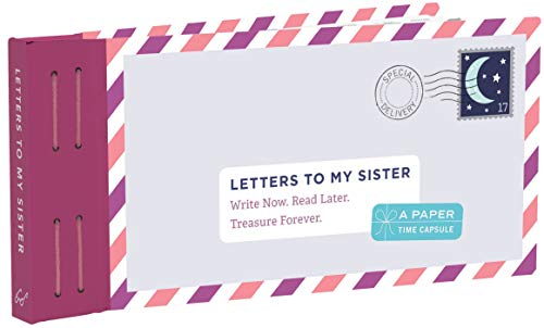 Letters to My Sister: Write Now. Read Later. Treasure Forever. von Lea Redmond