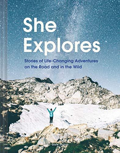She Explores By Gale Straub
