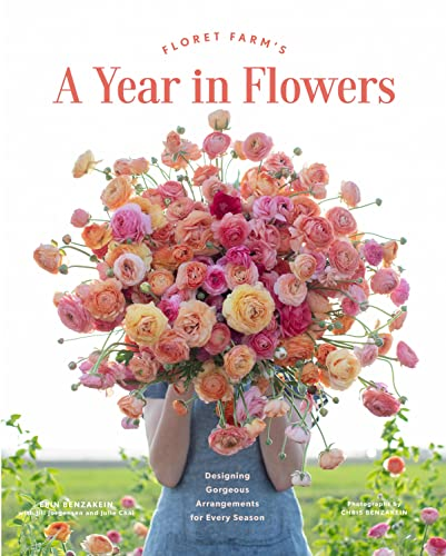 Floret Farm's A Year in Flowers By Erin Benzakein