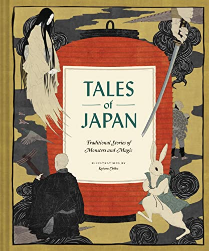 Tales of Japan: Traditional Stories of Monsters and Magic By Chronicle Books