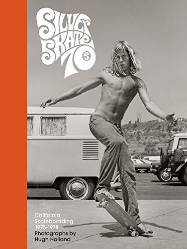 Silver. Skate. Seventies. By Hugh Holland