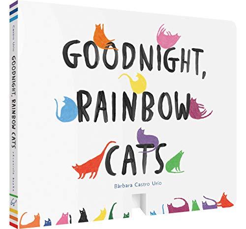 Goodnight, Rainbow Cats By Barbara Castro Urfo