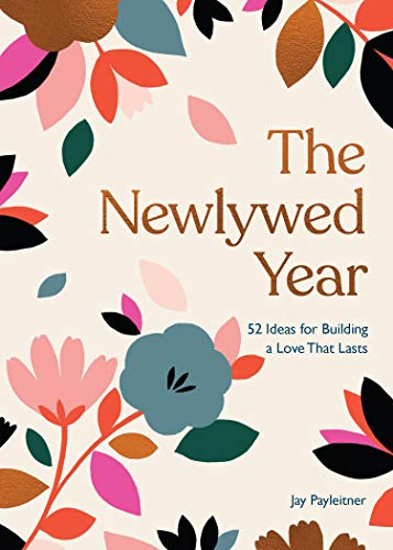 The Newlywed Year By Jay Payleitner