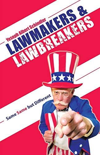 Lawmakers & Lawbreakers By Yeseph Albert Schindler