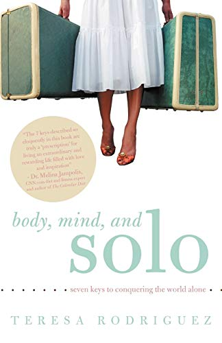 Body, Mind, and Solo By Teresa Rodriguez