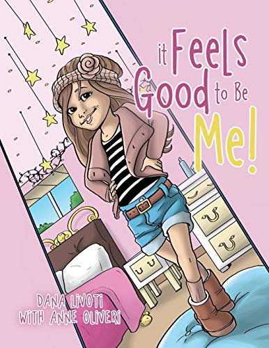 It Feels Good to Be Me! By Dana Livoti