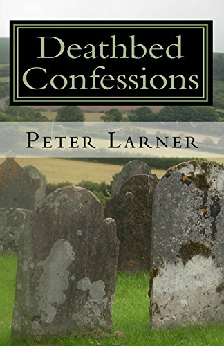 Deathbed Confessions By Peter Larner