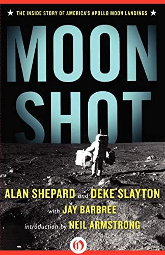 Moon Shot: The Inside Story of America's Apollo Moon Landings By Jay Barbree