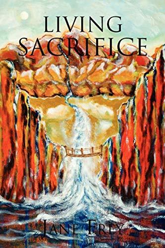 Living Sacrifice By Jane Frey