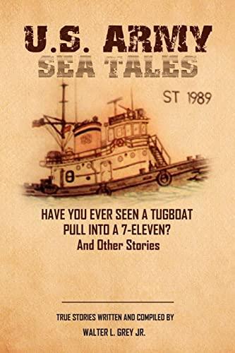 U.S. Army Sea Tales By Master Sergeant Walter L Grey Jr