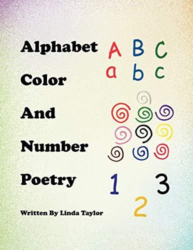 Alphabet Color and Number Poetry By Dr Linda Taylor (Center for Mental Health in Schools Dept of Psychology UCLA)