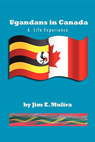 Ugandans in Canada By J E Mulira