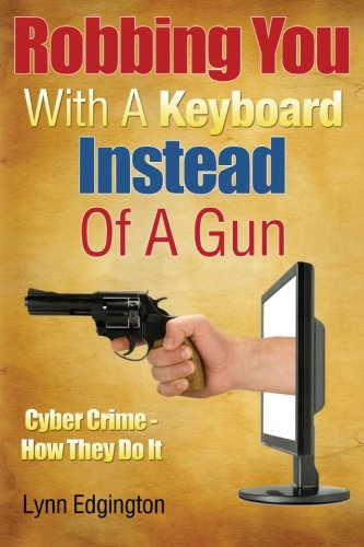 Robbing You with a Keyboard Instead of a Gun By Graham McMillan
