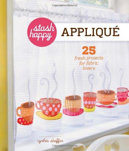 Stash Happy: Applique By Shaffer