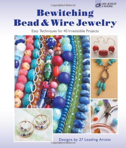 Bewitching Bead & Wire Jewelry By Suzanne J.E. Tourtillott