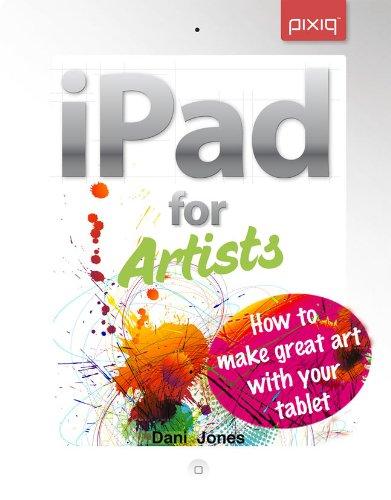 iPad for Artists By Dani Jones