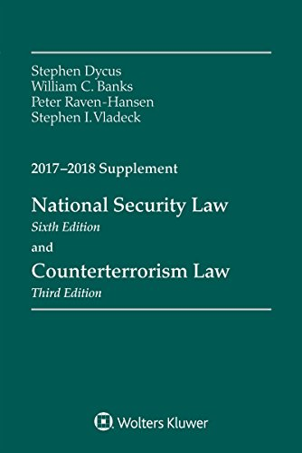 National Security Law By Professor of Law Stephen Dycus (Vermont Law School)