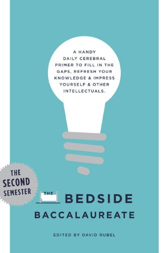The Bedside Baccalaureate: The Second Semester By Edited by David Rubel