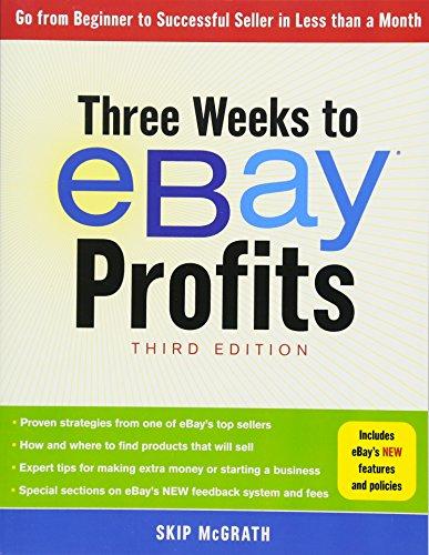 Three Weeks to eBay (R) Profits, Third Edition By Skip McGrath