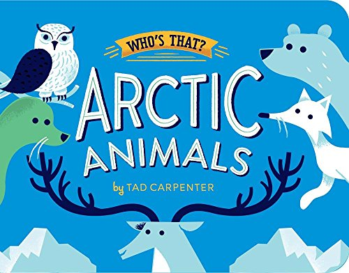 Arctic-Animals-Who-039-s-That-by-Tad-Carpenter-Book-The-Cheap-Fast-Free-Post