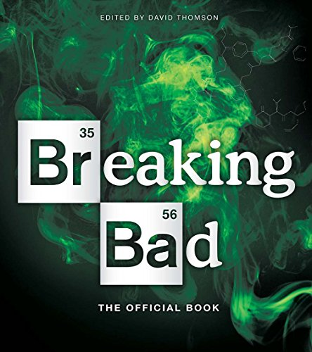 Breaking Bad: The Official Book By Edited by David Thomson