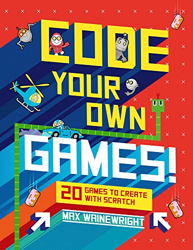 Code Your Own Games! von Max Wainewright