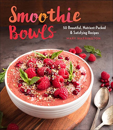 Smoothie Bowls By Mary Warrington