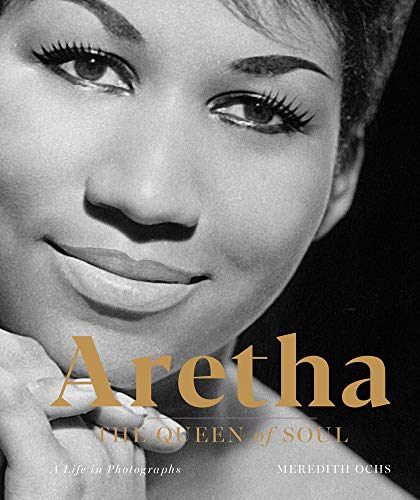 Aretha: The Queen of Soul By Meredith Ochs