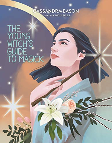The Young Witch's Guide to Magick By Cassandra Eason