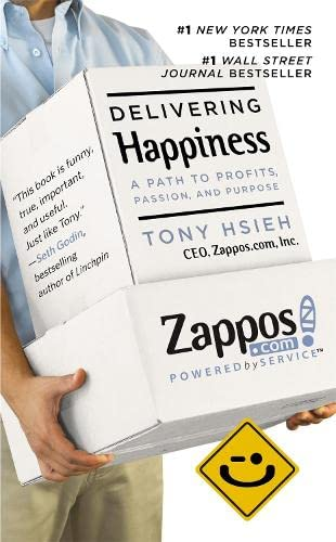 Delivering Happiness: A Path to Profits, Passion and Purpose by Tony Hsieh