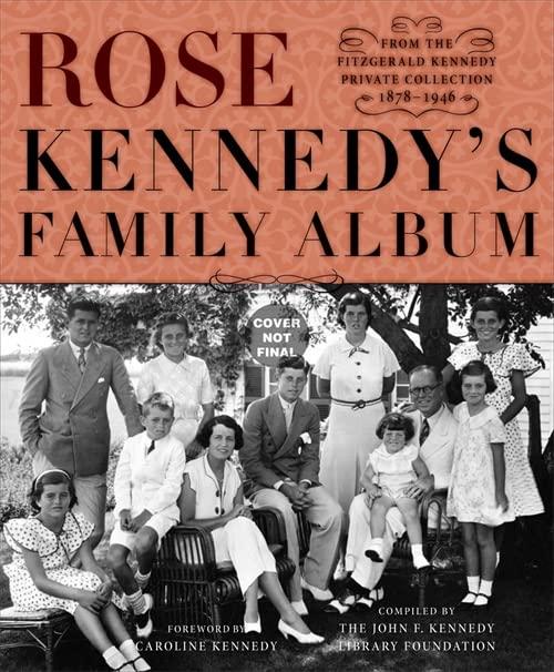 Rose Kennedy's Family Album By Caroline Kennedy