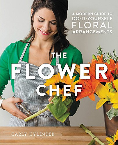 The Flower Chef By Carly Cylinder