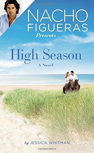 Nacho Figueras Presents: High Season By Jessica Whitman