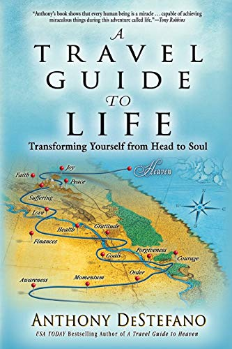 Travel Guide to Life By Anthony DeStefano