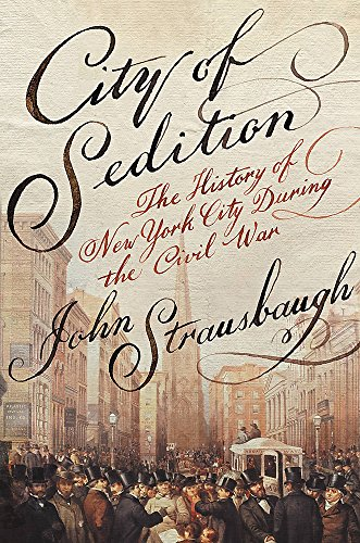 City of Sedition By John Strausbaugh