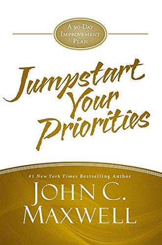 JumpStart Your Priorities By John C. Maxwell