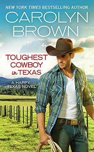 Toughest Cowboy in Texas (Forever Special Release) By Carolyn Brown