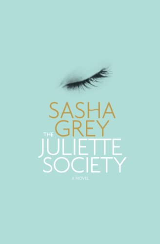 Juliette Society By Sasha Grey